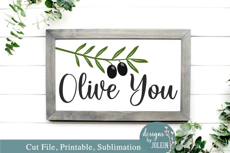 Olive You - SVG, Sublimation, Printable example image 1