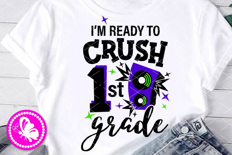 I'm ready to Crush First grade svg 1st grade loudspeakers example image 1
