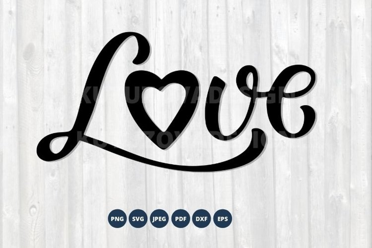 Love SVG. Love Lettering with heart SVG.
