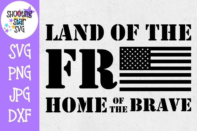 Land of the Free Home of the Brave -Veterans Day SVG