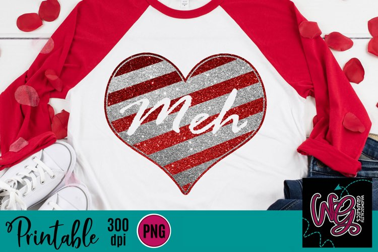 Meh Glitter Heart Anti-Valentine Sublimation Printable