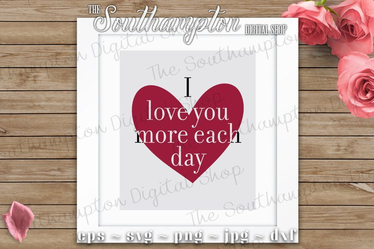 I Love You More Each Day SVG Cut Files example image 1
