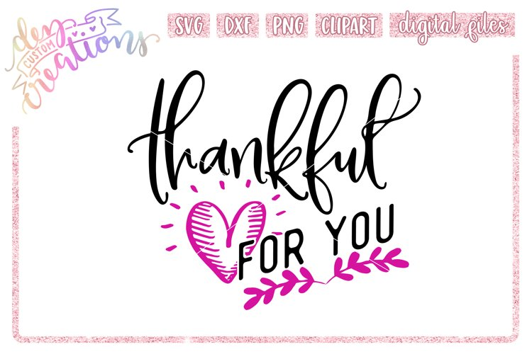 Thankful For You - SVG DXF PNG File