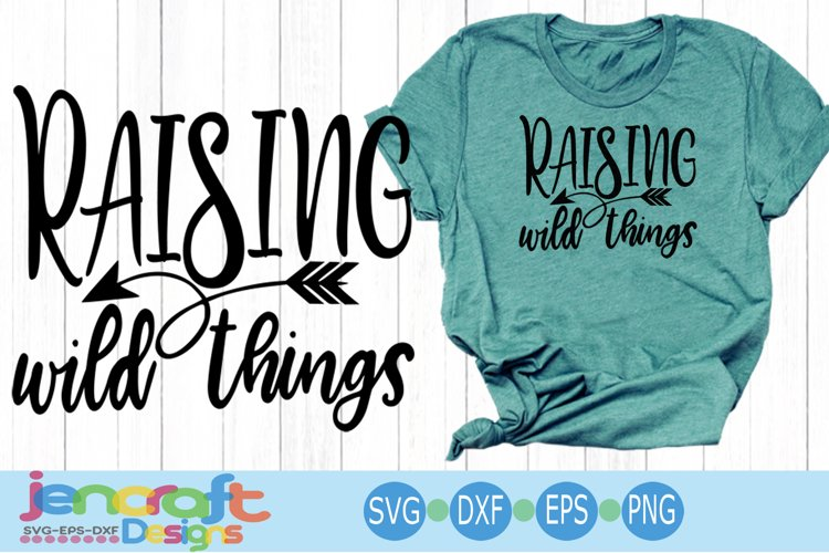 Raising Wild Things SVG, Eps, Dxf, Png