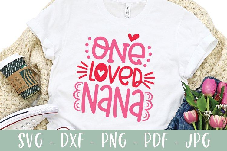 One Loved Nana - Cute Valentines Day Nana SVG