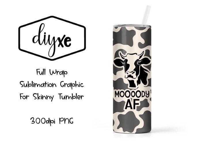 Moody AF - Sublimation Skinny Tumbler example image 1
