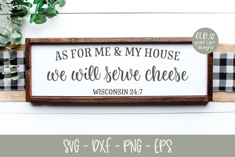 As For Me And My House We Will Serve Cheese - Wisconsin example image 1