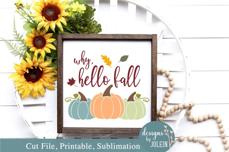 Why Hello Fall SVG, Sublimation, Printable example image 1