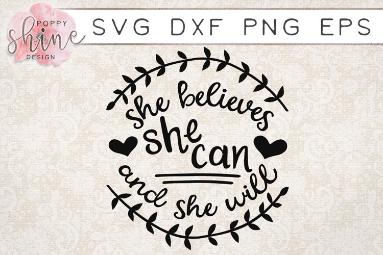 She Believes She Can And She Will SVG PNG EPS DXF Cut Files