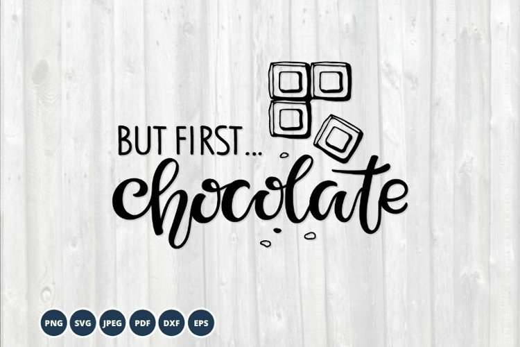 But first Chocolate SVG PNG Vector Eps. Lettering SVG quote example image 1