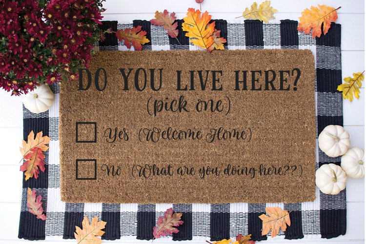Funny Doormat SVG - Do You Live Here?