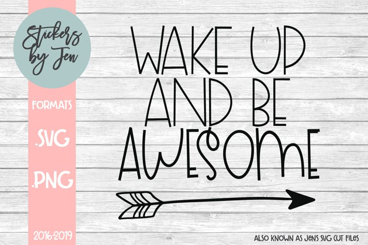 Wake Up And Be Awesome Svg Cut File 205106 Svgs Design Bundles