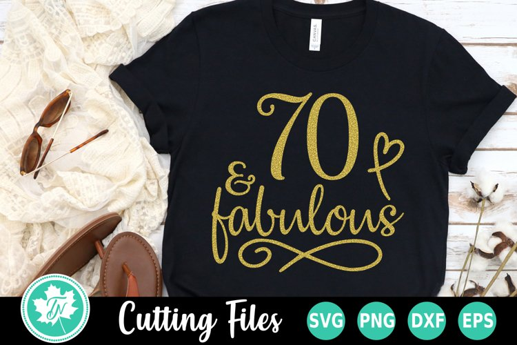 70th Birthday SVG | 70 and Fabulous SVG