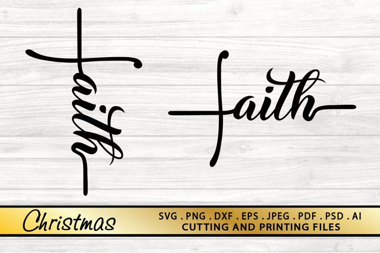 Faith Cross Svg Png Eps Dxf Cutting And Printing Files 711422 Cut Files Design Bundles