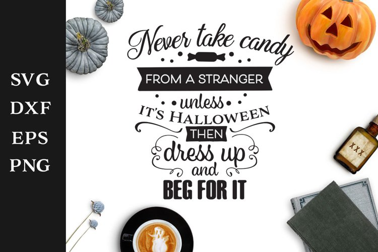 Never Take Candy From a Stranger Halloween SVG Cut File