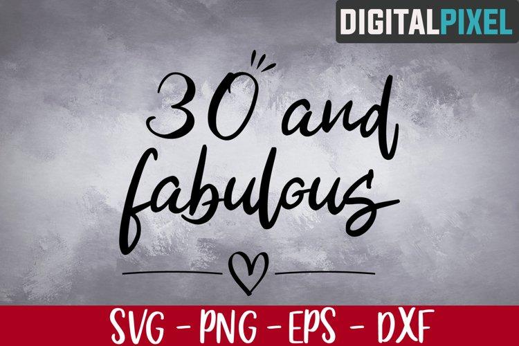 30 and Fabulous Svg, Hello Thirty Svg, Birthday Svg, 30 Svg
