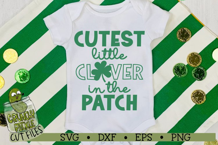 Cutest Clover in the Patch - St. Patricks Day SVG Cut File