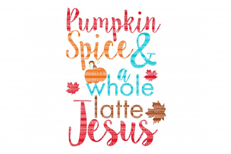 Pumpkin Spice & A Whole Latte Jesus SVG, Iron On Decals, Thanksgiving, Halloween svg, dxf for Cricut, Svg Files, svg For Cricut, SVG for Silhouette example image 1