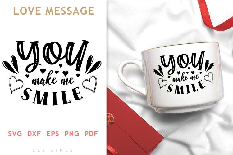 You Make Me Smile SVG - LOVE Valentines Day