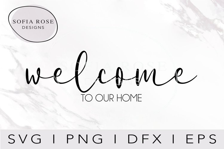 Welcome To Our Home SVG- Welcome SVG-Home SVG example image 1