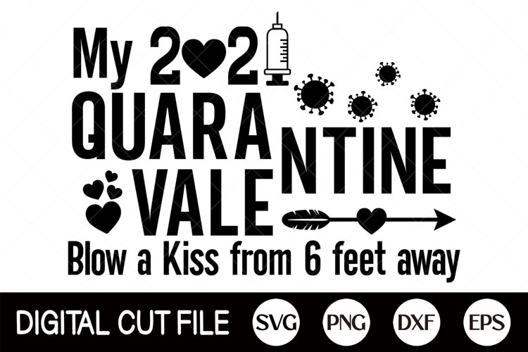 2021 Svg, Quarantine Valentine Svg, Syringe Svg, 2021 Covid example image 1