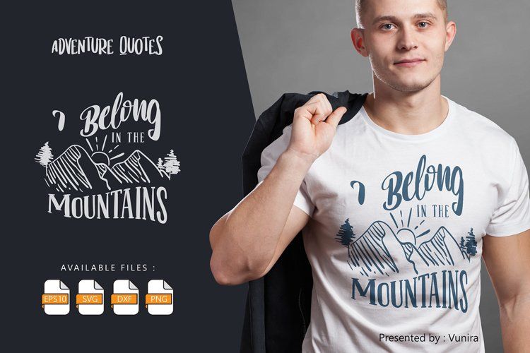 I Belong in The Mountain | Lettering Quotes example image 1