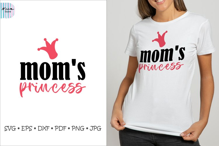 Mom's Princess SVG, Mom SVG, Mothers Day Sublimation example image 1