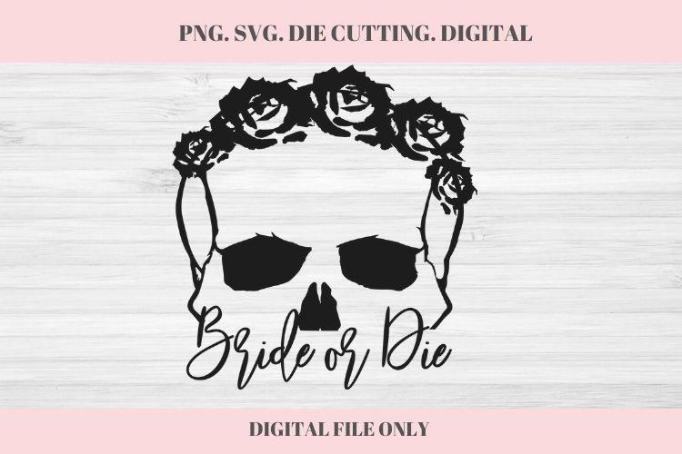 Bride or Die SVG, Wedding, Wedding SVG, Bride or Die, Skull example image 1