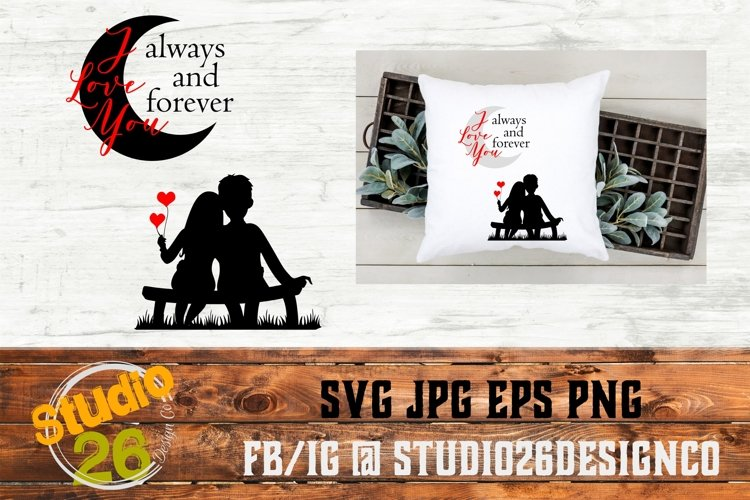 I love you Always & Forever - SVG PNG EPS example image 1