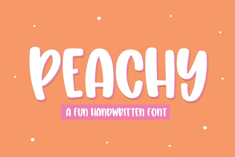 Peachy - A Fun Handwritten Font example image 1