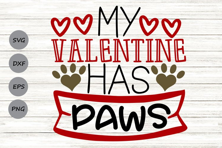 My Valentine Has Paws Svg, Valentine's Day Svg, Dog Lover. example image 1