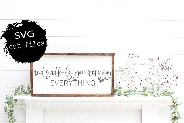 And Suddenly You Were My Everything Svg, Love Quote Svg example image 1