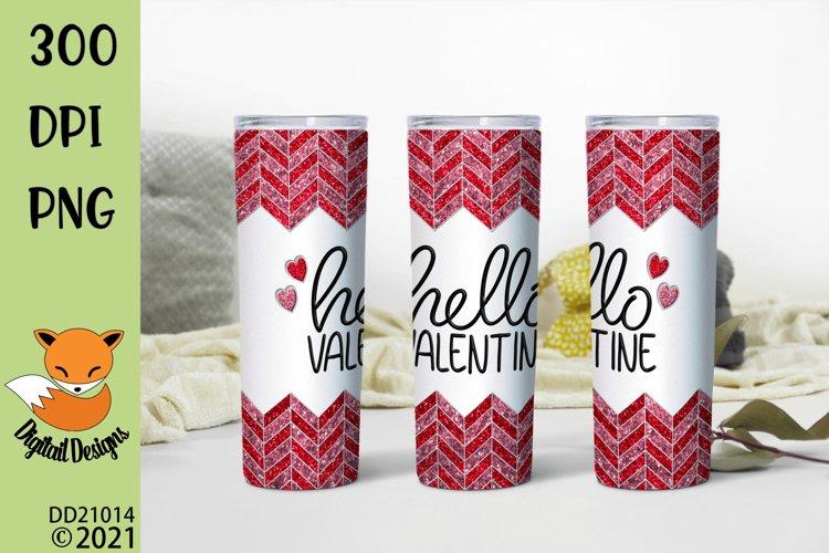 Hello Valentine Chevron Skinny Tumbler Sublimation