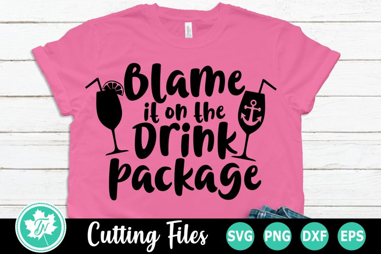 Blame it on the Drink Package - A Vacation SVG Cut File example image 1