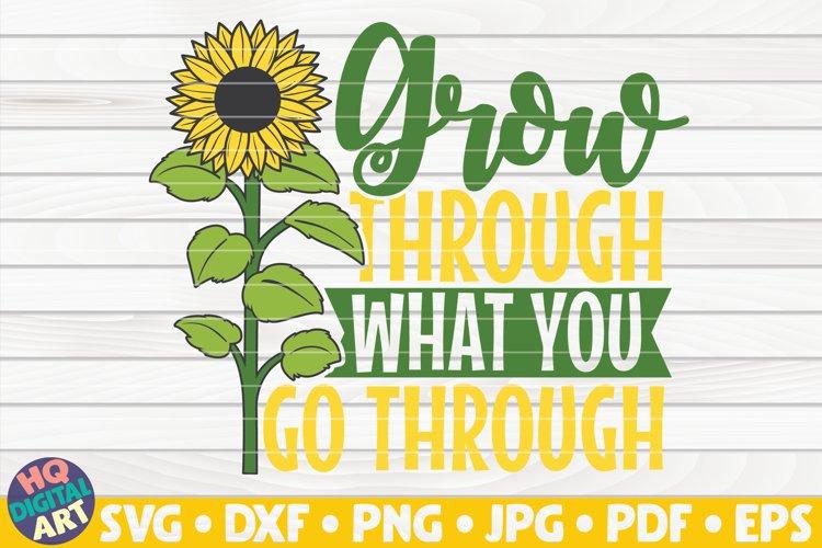 Grow through what you go through SVG | Sunflower SVG example image 1