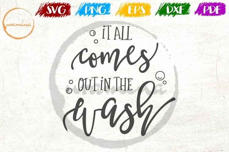 It All Comes Out In The Wash Laundry Room SVG PNG PDF example image 1