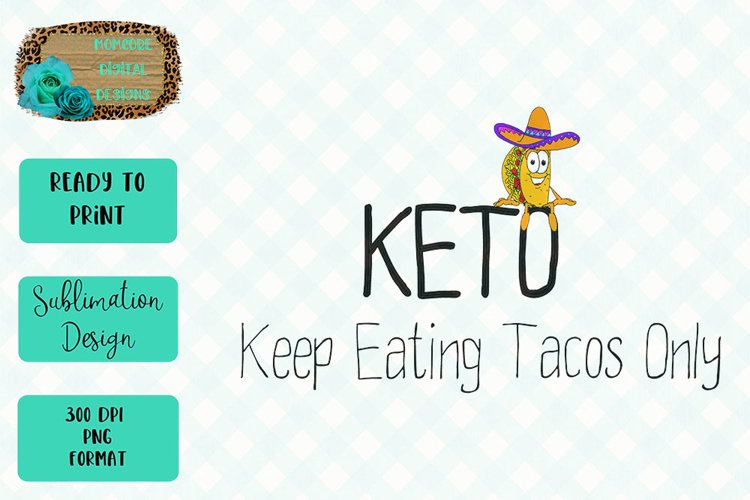 KETO Keep Eating Tacos Only Sublimation Design example image 1
