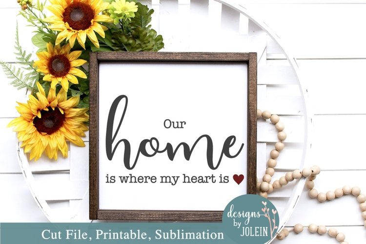 Home is where my heart is SVG, Sublimation, Printable example image 1