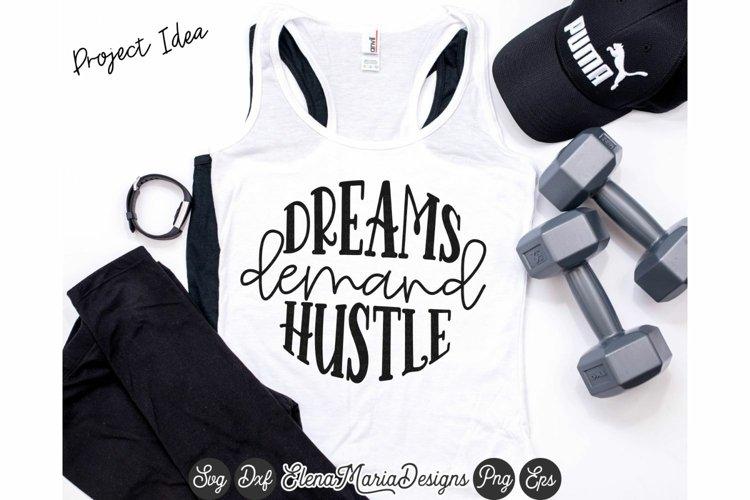 Dreams Demand Hustle SVG example image 1
