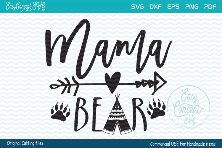 Mama bear svg cut file, SVG - DXF - PNG - EPS - PDF Original Cut files