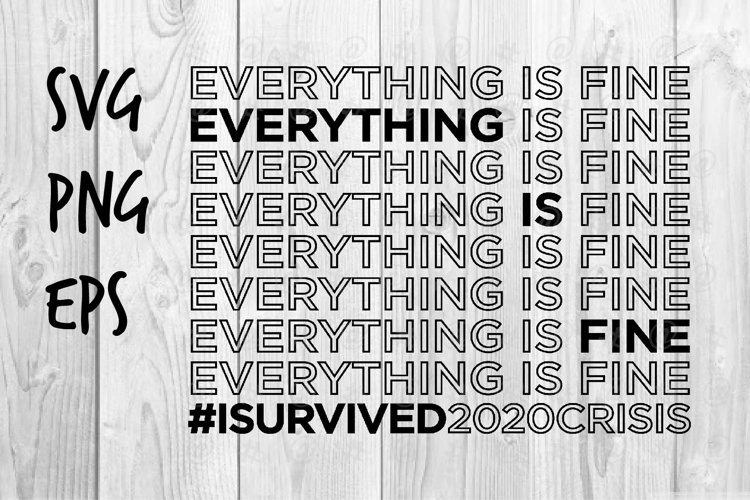 Everything is fine I survived 2020 crisis SVG design example image 1