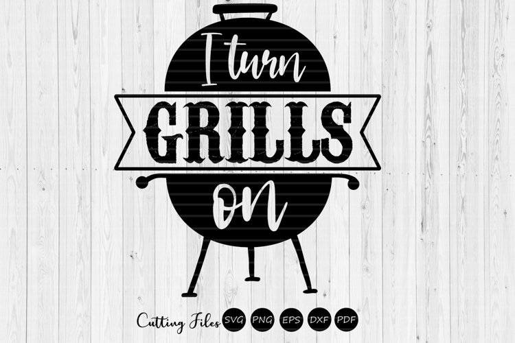 I turn grills on   summer   SVG Cut File example image 1