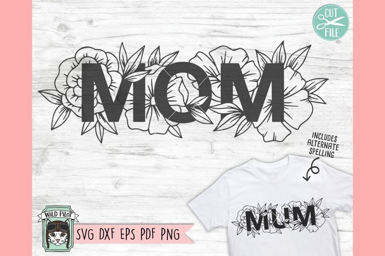 Mom SVG, Mum SVG, Mom Floral SVG, Mothers Day SVG, Mom Cut