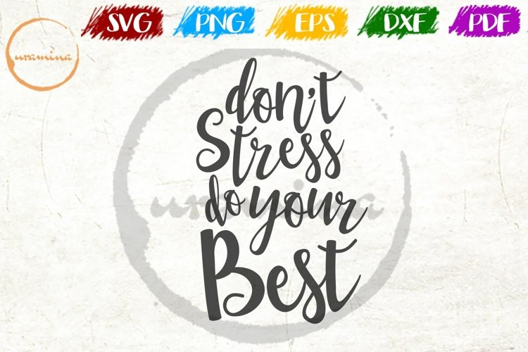 Don't Stress Do Your Best Home Office School SVG PDF PNG DXF example image 1