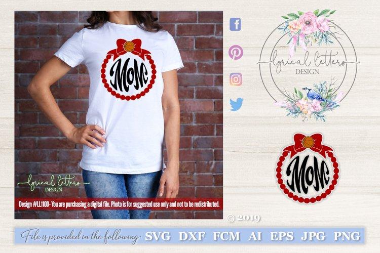 Basketball Mom Monogram Frame SVG DXF LL110D