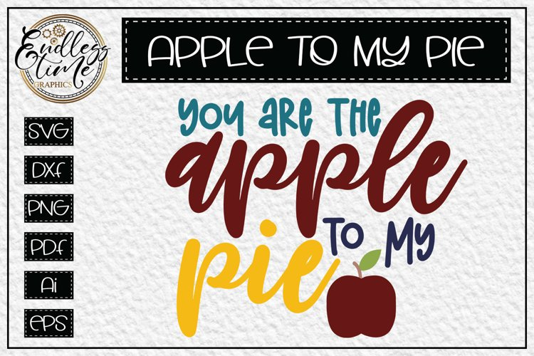 You are the Apply to my Pie SVG - a Fun Fall SVG Cut File example image 1