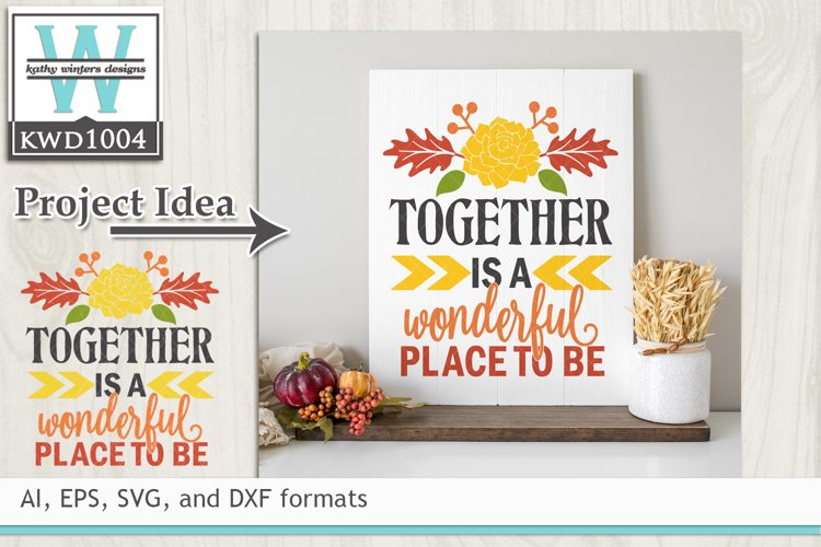 Autumn SVG - Together Is A Wonderful Place To Be