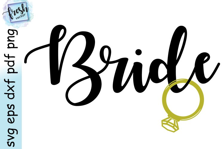 Bride Svg Wedding Svg 2020 Marriage Svg Diamond ring Svg