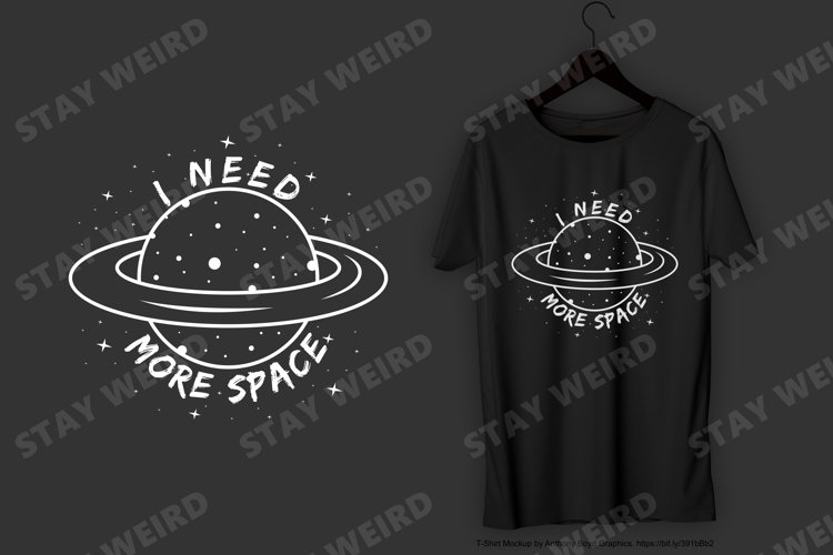 I Need More Space T-Shirt Design example image 1