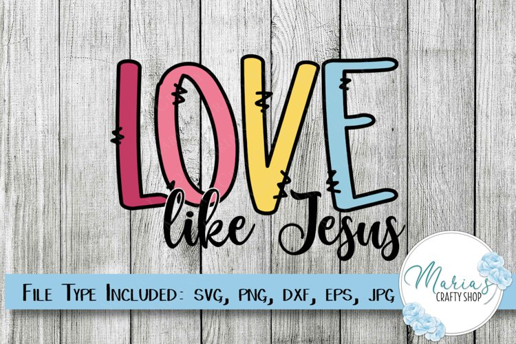 Love like Jesus SVG, Christian SVG